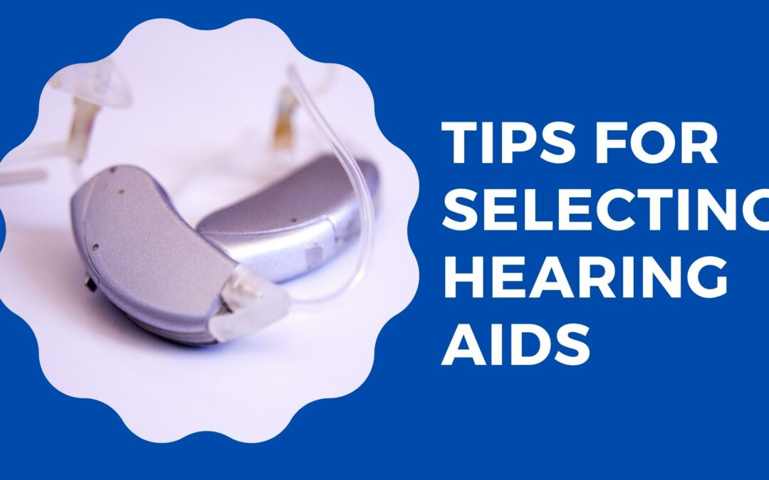 Tips for Selecting Hearing Aids